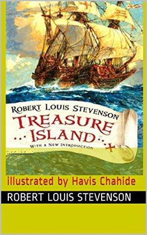 Treasure Island (Enriched): illustrated  by  Havis Chahide by Robert Louis Stevenson