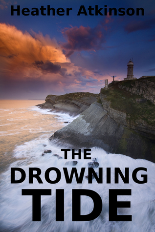The Drowning Tide (Blair Dubh Series #2)  by  Heather Atkinson