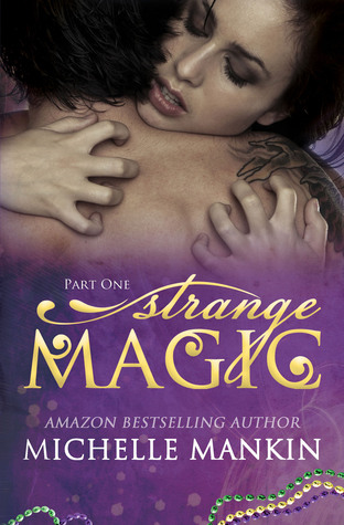 Review: Strange Magic Part 1 by Michelle Mankin