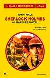 Sherlock Holmes al Raffles Hotel