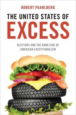 The United States of Excess by Robert Paarlberg