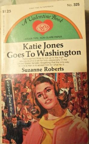 Katie Jones Goes to Washington Suzanne  Roberts