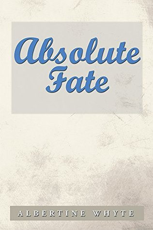 Absolute Fate Albertine Whyte