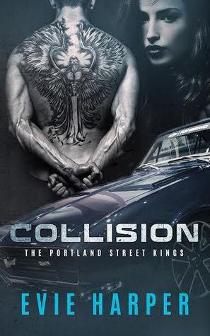 Resultado de imagen de Collision (Portland Street Kings #1)  Evie Harper sinopsis