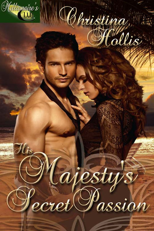 His Majesty's Secret Passion by Christina Hollis