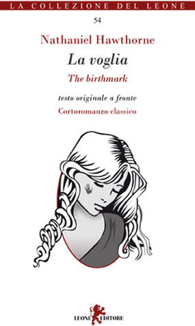 La voglia / The birthmark  by  Nathaniel Hawthorne