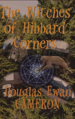 The Witches of Hibbard Corners (Saga of the Ice Bear Book 1)  by  Douglas Ewan Cameron