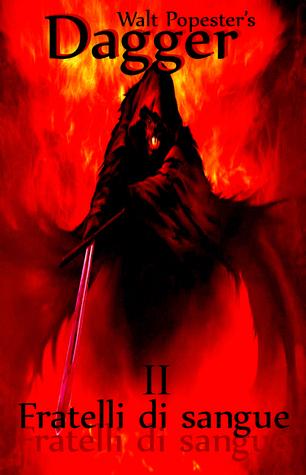 Dagger 2: Fratelli di sangue  by  Walt Popester
