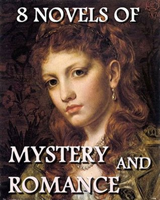 8 Novels of Mystery and Romance: Anthology  by  Louis Tracy