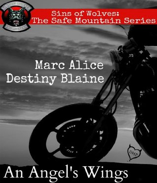 An Angels Wings (The Safe Mountain Series Book 0) Destiny Blaine
