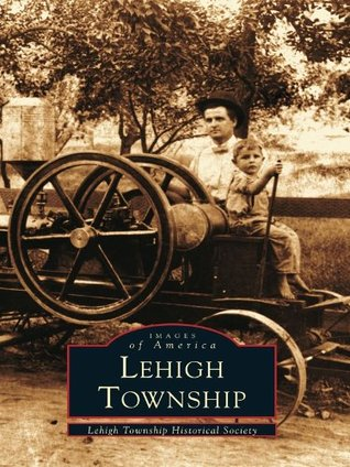 Lehigh Township  by  Lehight Township Historical Society
