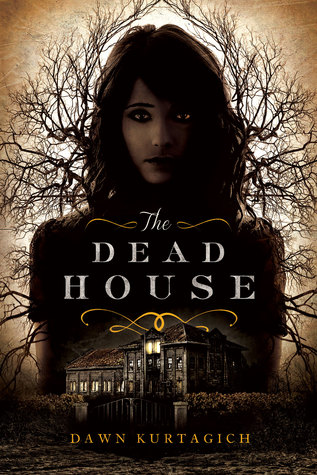 The Dead House by Dawn Kurtagich book cover