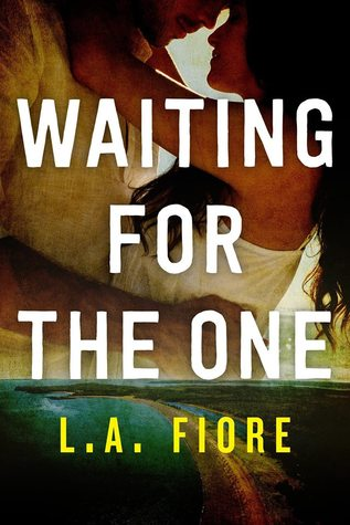 Waiting for the One - L. A. Fiore