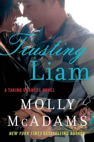 Trusting Liam (Taking Chances #2) - Molly McAdams