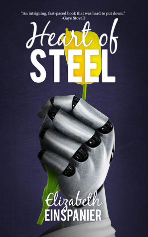 Heart of Steel by Elizabeth Einspanier