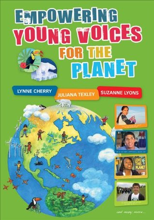 Empowering Young Voices for the Planet Lynne Cherry