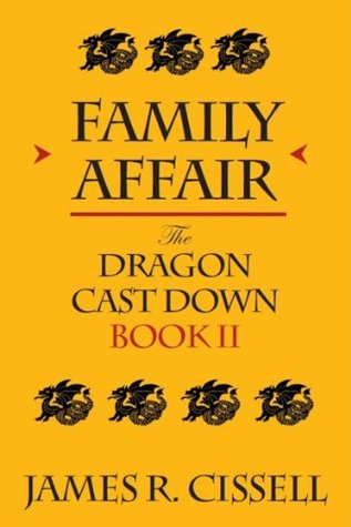 Family Affair (The Dragon Cast Down Book 2)  by  James R. Cissell