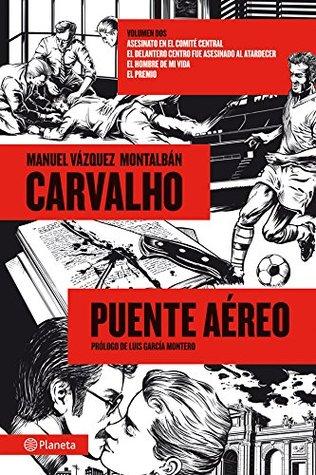 Carvalho: Puente aéreo  by  Manuel Vázquez Montalbán