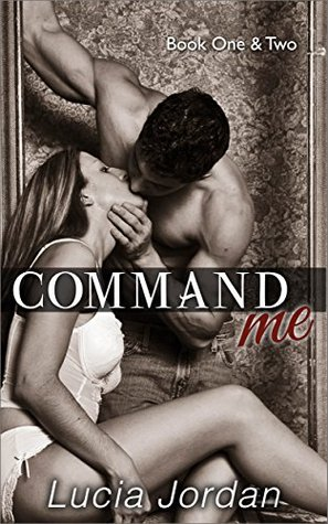 Command Me Books One & Two Special Edition by Lucia Jordan