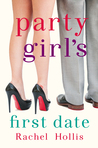 Party Girl's First Date by Rachel Hollis