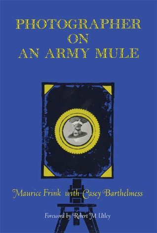 Photographer on an Army Mule Maurice Frink