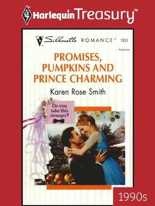 Promises, Pumpkins and Prince Charming Karen Rose Smith