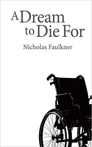 A Dream To Die For  by  Nicholas Faulkner