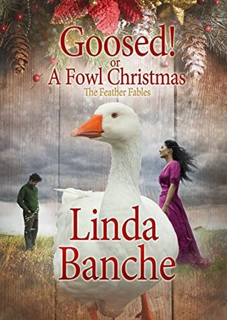 Goosed! or A Fowl Christmas Linda Banche