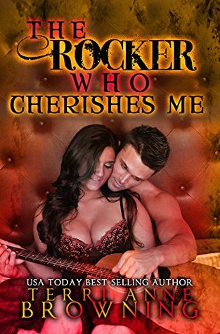 The Rocker Who Cherishes Me (The Rocker #8)  by Terri Anne Browning /> <br><b>Author:</b> The Roc <a class='fecha' href=