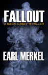 Fallout: A Beck Casey Thriller