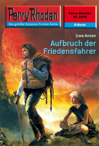 Perry Rhodan 2426: Aufbruch der Friedensfahrer (Heftroman): Perry Rhodan-Zyklus Negasphäre Uwe Anton