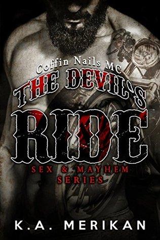 The Devil's Ride Coffin Nails MC (Sex & Mayhem, #2) by K.A. Merikan