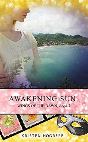 Awakening Sun (Wings of the Dawn Book 3) Kristen Hogrefe