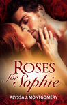 Roses For Sophie