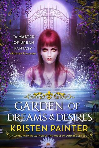 Garden of Dreams and Desires (Crescent City, #3)