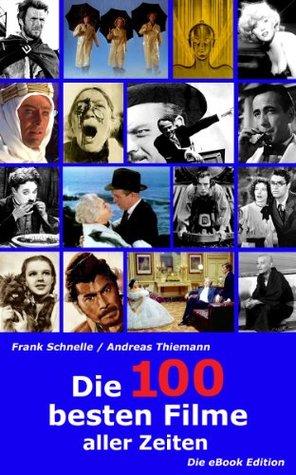 Die 100 besten Filme aller Zeiten - Die eBook Edition  by  Frank Schnelle