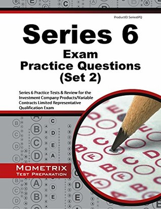 Series 6 Exam Practice Questions: Series 6 Practice Tests & Review for the Investment Company Products/Variable Contracts Limited Representative Qualification Exam  by  Series 6 Exam Secrets Test Prep Team