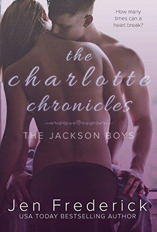 The Charlotte Chronicles (Jackson Boys #1) - Jen Frederick