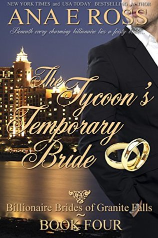 The Tycoon's Temporary Bride (Billionaire Brides of Granite Falls #4)