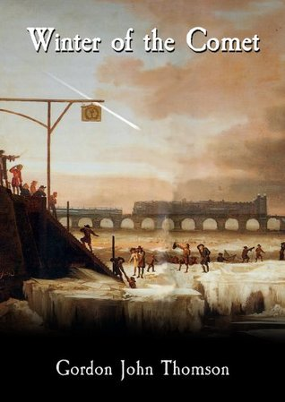 WINTER OF THE COMET  by  Gordon John Thomson