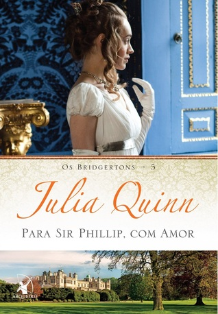 Para Sir Phillip, com amor (Os Bridgertons, #5)