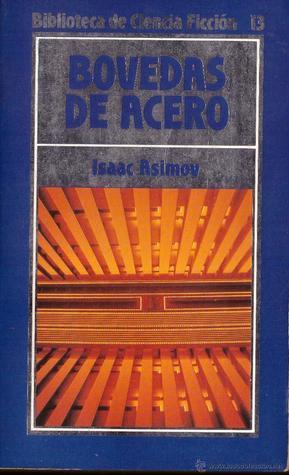 Bovedas de Acero (Robots, #1)  by  Isaac Asimov