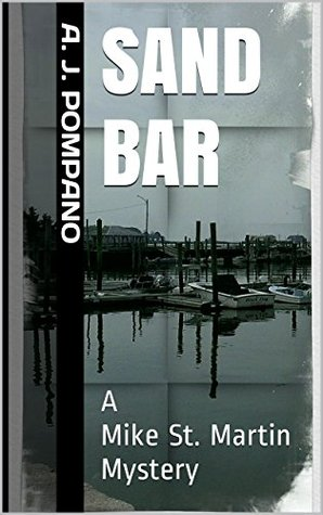 Sand Bar: A Mike St. Martin Mystery  by  A.J. Pompano