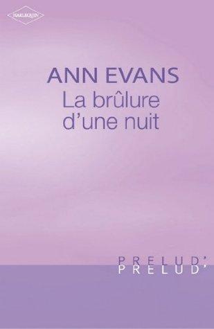 La brûlure dune nuit (Harlequin Prélud)  by  Ann Evans