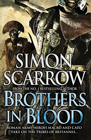 Brothers in Blood: Cato & Macro: Book 13  by  Simon Scarrow