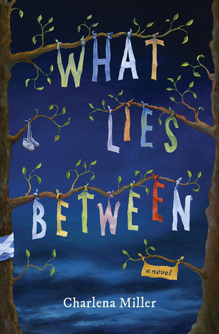 What Lies Between by Charlena Miller