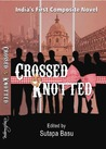 Crossed & Knotted