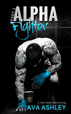 Alpha Fighter - Part Two (The Alpha Fighter, #2)