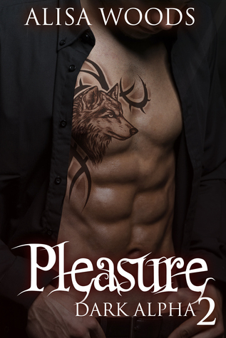 Pleasure (Dark Alpha 2)