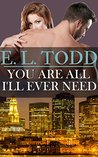 You Are All I'll Ever Need (Forever and Ever, #3)